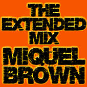 Play & Download The Extended Mix by Miquel Brown | Napster