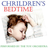 Play & Download Children's Bedtime by Performed By The Toy Orchesra | Napster
