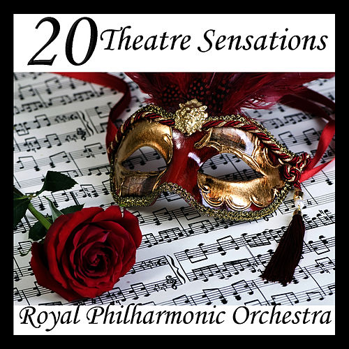 Play & Download 20 Theatre Sensations by Royal Philharmonic Orchestra | Napster
