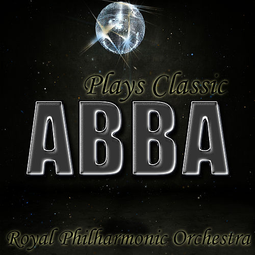 Plays Classic Abba by Royal Philharmonic Orchestra