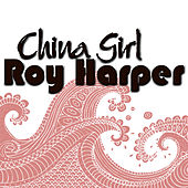 China Girl by Roy Harper