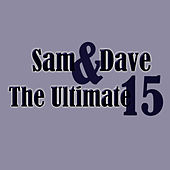 The Ultimate 15 by Sam and Dave