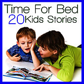 Play & Download Time For Bed - 20 Kids Stories by Kids - Story | Napster