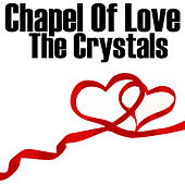 Chapel Of Love by The Crystals