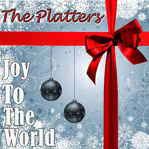 Joy To The World by The Platters