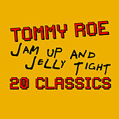 Play & Download Jam Up And Jelly Tight - 20 Classics by Tommy Roe | Napster
