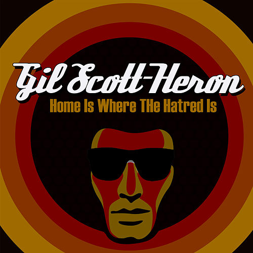 Play & Download Home Is Where The Hatred Is by Gil Scott-Heron | Napster