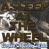 Play & Download House Of Blue Lights by Asleep at the Wheel | Napster