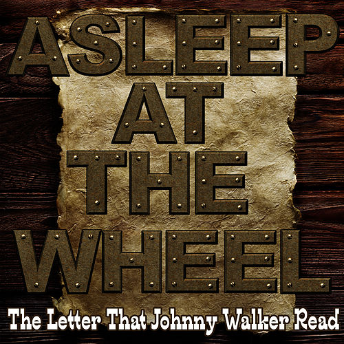 Play & Download The Letter That Johnny Walker Read by Asleep at the Wheel | Napster