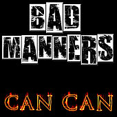 Play & Download Can Can by Bad Manners | Napster