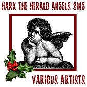 Play & Download Hark The Herald Angels Sing by Various Artists | Napster
