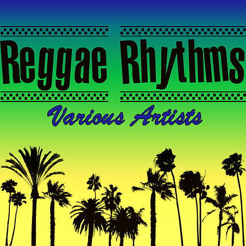 Play & Download Reggae Rhythms by Various Artists | Napster