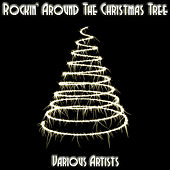 Rockin' Around The Christmas Tree by Various Artists