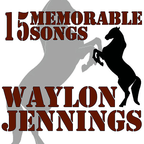 15 Memorable Songs by Waylon Jennings