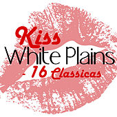 Play & Download Kiss - 16 Classics by White Plains | Napster