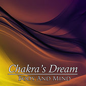Play & Download Body And Mind by Chakra's Dream | Napster
