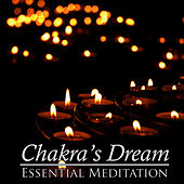 Play & Download Essential Meditation by Chakra's Dream | Napster