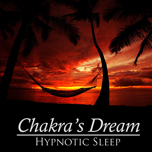 Hypnotic Sleep by Chakra's Dream