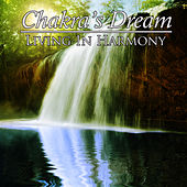 Play & Download Living In Harmony by Chakra's Dream | Napster
