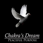 Play & Download Peaceful Purpose by Chakra's Dream | Napster