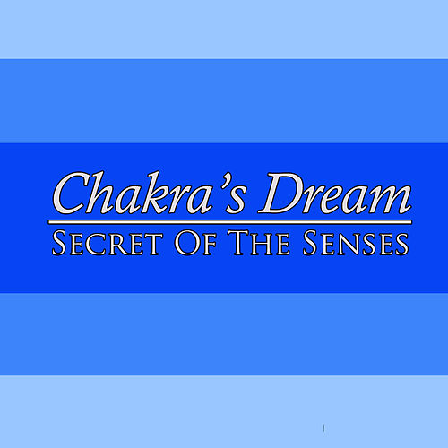 Play & Download Secret Of The Senses by Chakra's Dream | Napster