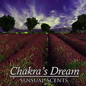 Play & Download Sensual Scents by Chakra's Dream | Napster