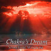 Play & Download Spiritual Wisdom by Chakra's Dream | Napster