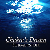 Play & Download Submersion by Chakra's Dream | Napster