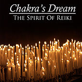 The Spirit Of Reiki by Chakra's Dream