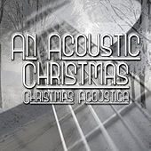 Play & Download An Acoutic Christmas by Christmas Acoustica | Napster