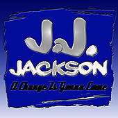 Play & Download A Change Is Gonna Come by J. J. Jackson | Napster