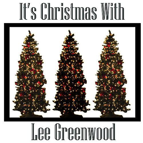 Play & Download It's Christmas With Lee Greenwood by Lee Greenwood | Napster