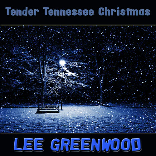 Play & Download Tender Tennessee Christmas by Lee Greenwood | Napster