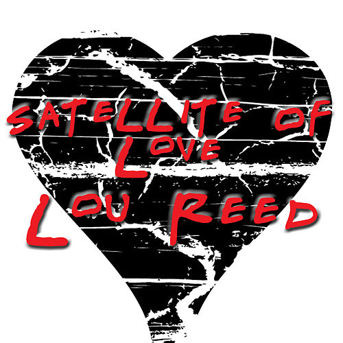 Play & Download Satellite Of Love by Lou Reed | Napster