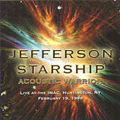 Acoustic Warrior Live at the IMAC, NY, Febuary 19, 1999 by Jefferson Starship