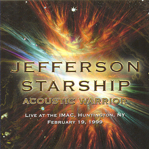 Play & Download Acoustic Warrior Live at the IMAC, NY, Febuary 19, 1999 by Jefferson Starship | Napster