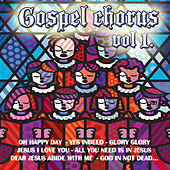 Play & Download Gospel Chorus Vol.1 by Various Artists | Napster