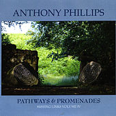 Play & Download Pathways & Promenades Missing Link Vol IV by Anthony Phillips | Napster