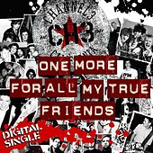 Play & Download One More For All My True Friends - Single by Channel 3 | Napster