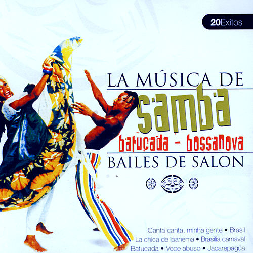Play & Download La Musica De Samba, Batucada, Bossanova by Various Artists | Napster