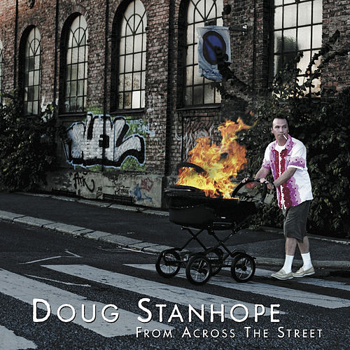 Play & Download From Across the Street by Doug Stanhope | Napster