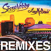 Play & Download Lay Me Down (Remixes) by Sissy Nobby | Napster