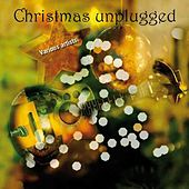Play & Download Christmas Unplugged by Various Artists | Napster