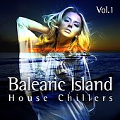 Balearic Island House Chillers Vol.1 by Various Artists