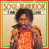 Soul Warrior - I Am Levi by Ijahman Levi