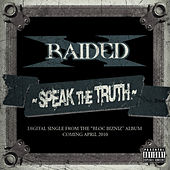 Speak The Truth - Single by X-Raided