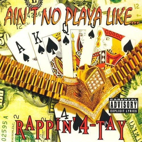 Ain't No Playa Like... by Rappin' 4-Tay