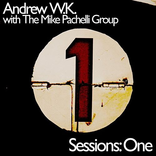 Sessions: One by Andrew  W.K.