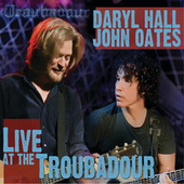 Live At The Troubadour by Hall & Oates
