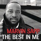 Play & Download The Best In Me by Marvin Sapp | Napster